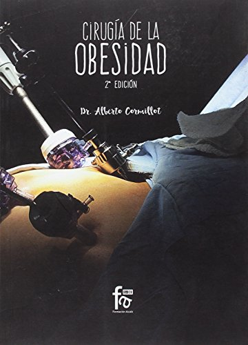 CIRUGIA DE LA OBESIDAD-2 EDICION (DIETETICA Y NUTRICION) por ALBERTO CORMILLOT