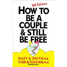 How To Be A Couple & Still Be Free (English Edition)