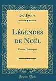 Telecharger Livres Legendes de Noel Contes Historiques Classic Reprint (PDF,EPUB,MOBI) gratuits en Francaise