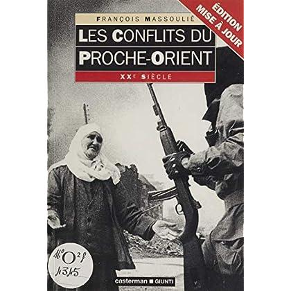 Les Conflits du Proche-Orient (Xxe siecle t. 1)