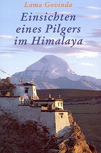 Einsichten eines Pilgers im Himalaya: Sammlung von Aufsätzen zu Spiritualität