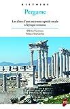 Pergame: Les élites d'une ancienne capitale royale à l'époque romaine.  Préface d'Eric Guerber