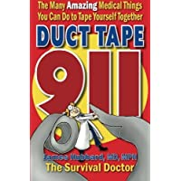 Duct Tape 911: The Many Amazing Medical Things You Can