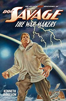 DOC SAVAGE: THE WAR MAKERS (The Wild Adventures of Doc Savage Book 11) (English Edition) par [Robeson, Kenneth, Murray, Will, Johnson, Ryerson]
