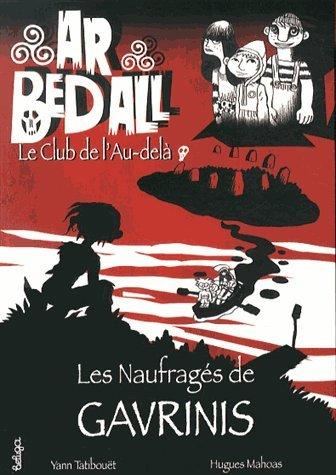 Ar Bed All, Tome 1 : Les Naufragés de Gavrinis