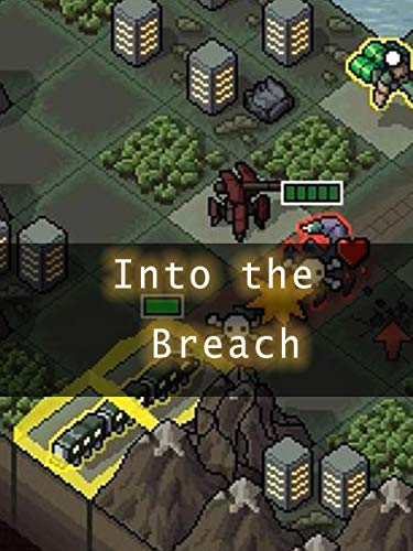 Tips for Into the Breach - Ultimate Tricks/Guide/Everythings to Know (English Edition)