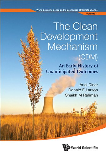The Clean Development Mechanism (CDM):An Early History of Unanticipated Outcomes (World Scientific Series on the Economics of Climate Change Book 1) (English Edition) Cdm-serie
