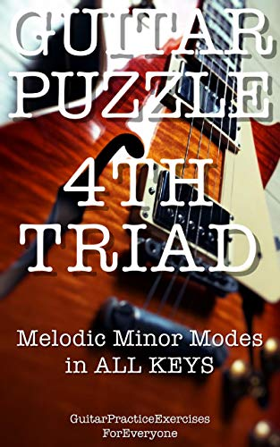 GUITAR PUZZLE 4th Triad Melodic minor modes in all keys (English Edition)