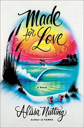 Made for Love por Alissa Nutting