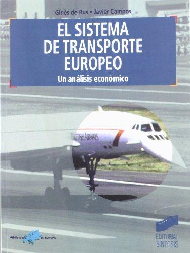 El sistema de transporte europeo, un análisis económico (Biblioteca de Europa) por Ginés de Rus Mendoza