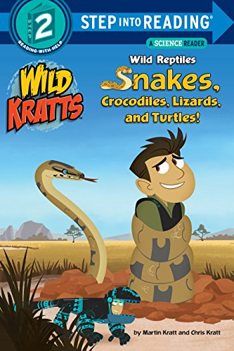 Wild Reptiles Snakes, Crocodiles, Lizards And Turtles Step Into ReadingLvl 2: Wild Kratts (Step Into Reading, Step 2: Wild Kratts) por Chris Kratt