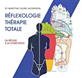 Réflexologie thérapie totale - Du réflexe à la conscience