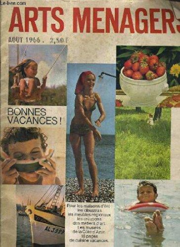 ARTS MENAGERS AOUT 1966 N°200 - L'art de vivire - 16 piscines préfabriqués - la grande tradition des meubles régionaux - la grande cuisine des vacances recettes légendaires - un film technique la préparation du poulet etc.
