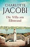 Buchinformationen und Rezensionen zu Die Villa am Elbstrand: Roman (Elbstrand-Saga, Band 1) von Charlotte Jacobi