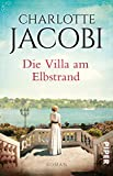 Die Villa am Elbstrand: Roman (Elbstrand-Saga, Band 1) von Charlotte Jacobi