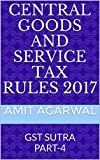 CENTRAL GOODS AND SERVICE TAX RULES 2017: GST SUTRA PART-4