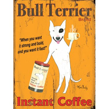Bull Terrier Instant Coffee by Artist Ken Bailey Wood Sign Wall Decor Art by ArteHouse