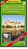 Radwander- und Wanderkarte Torgau, Herzberg, Bad Liebenwerda und Umgebung: Ausflüge zwischen Annaburg, Prettin, Belgern, Falkenberg/Elster und Uebigau-Wahrenbrück. 1:50000 (Schöne Heimat)