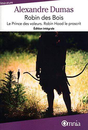 Robin des Bois - Le prince des voleurs, Robin Hood le proscrit - Edition intégrale