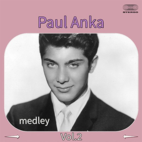 Paul Anka Medley 2: A Steel Guitar and a Glass of Wine / Dance on Little Girl / Cinderella / Loveland / The Fools Hall of Fame / I'd Never Find Another You / Don't Ever Leave Me / I'm Coming Home / Every Night