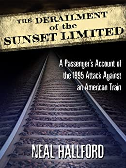 The Derailment of the Sunset Limited (English Edition) di [Hallford, Neal]