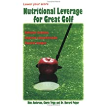 Nutritional Leverage for Great Golf by Anderson, Nina, Peiper, Howard, Tripp, Cherie (1999) Paperback