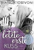 Der letzte erste Kuss (Firsts-Reihe, Band 2) - Bianca Iosivoni