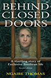 Behind Closed Doors: The Story of an Exclusive Brethren Life