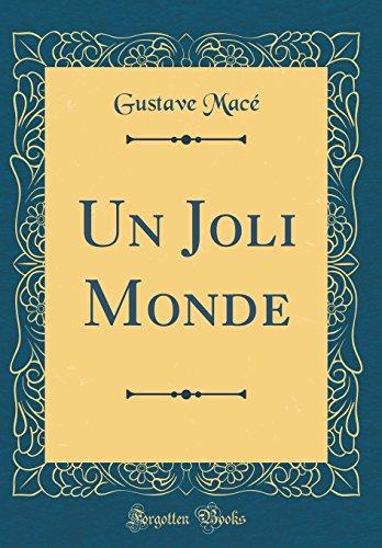 Un Joli Monde (Classic Reprint)