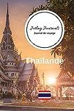 Jetlag Journals Journal de voyage Thaïlande: Livre de vacances | Pour les meilleurs souvenirs de voyage | Agenda à écrire | Carnet de bord | Un cadeau parfait pour chaque voyageur
