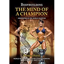 Bodybuilding-The Mind Of A Champion
