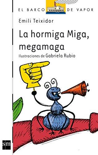 La Hormiga Miga, megamaga de Emili Teixidor. SM, 2006