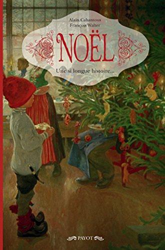 Noël : Une si longue histoire... par From Payot