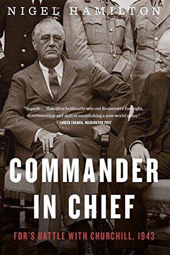 Commander in Chief: FDR's Battle with Churchill, 1943 (FDR at War Book 2) (English Edition) por Nigel Hamilton