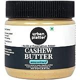 Urban Platter Cashew Butter, 250g [All Natural, No Hydrogenated Oil, No Preservatives]