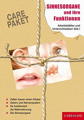 CARE-PAKET Sinnesorgane und ihre Funktionen: Arbeitsblätter und Unterrichtsideen für die Sekundarstufe I