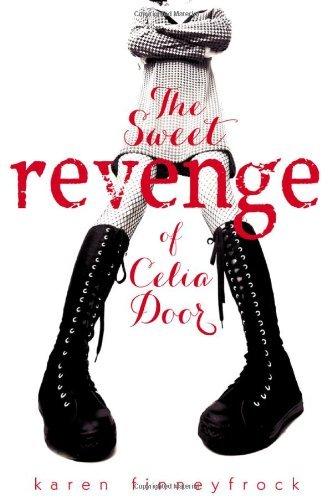 The Sweet Revenge of Celia Door by Karen Finneyfrock (2013-02-21)