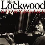 Storyboard / Didier Lockwood, vl, Steve Gadd, batt., Joey Defrancesco, trp, org., James Genus, cb   Didier Lockwood