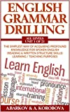 English Grammar Drilling: The simplest way of acquiring profound knowledge
