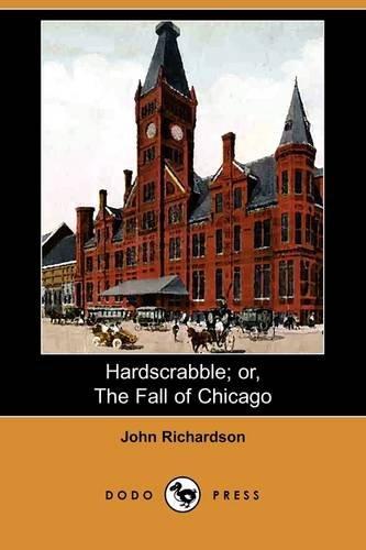 Hardscrabble; Or, the Fall of Chicago (Dodo Press)