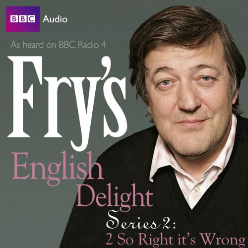 Fry's English Delight: Series 2 - So Wrong It's Right  Audiolibri