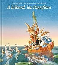 A bâbord, les Passiflore par  Jouannigot/Huriet