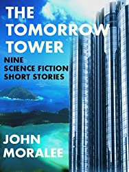 The Tomorrow Tower: Nine Science Fiction Short Stories