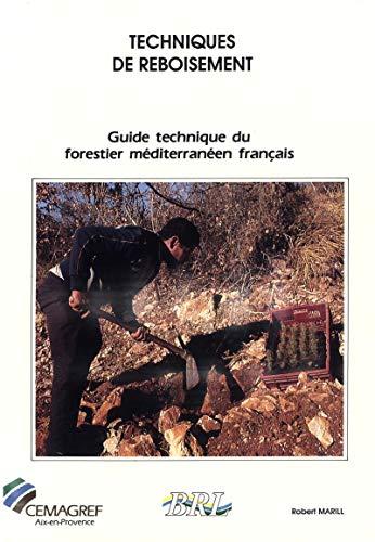 Couverture du livre Techniques de reboisement: Guide technique du forestier méditerranéen français. Chapitre 7