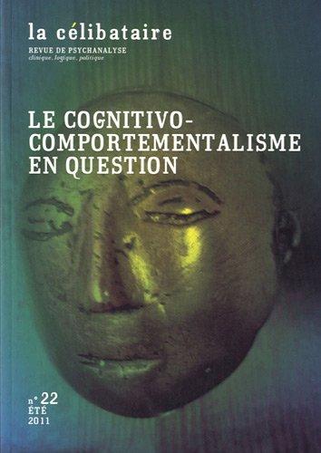 La clibataire, N 22, Et 2011 : Le cognitivo-comportementalisme en question