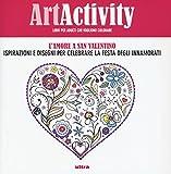 Scarica Libro Art activity L amore a san Valentino Ispirazioni e disegni per celebrare la festa degli innamorati (PDF,EPUB,MOBI) Online Italiano Gratis