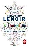 Du bonheur: un voyage philosophique par Lenoir
