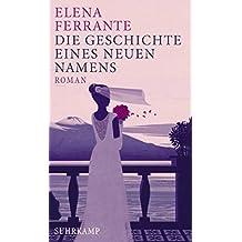 Die Geschichte eines neuen Namens: Roman (Neapolitanische Saga)