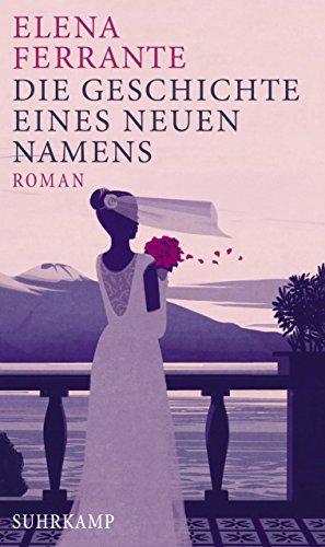 Die Geschichte eines neuen Namens: Roman (Neapolitanische Saga 2)