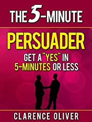 The 5-Minute Persuader: Get A